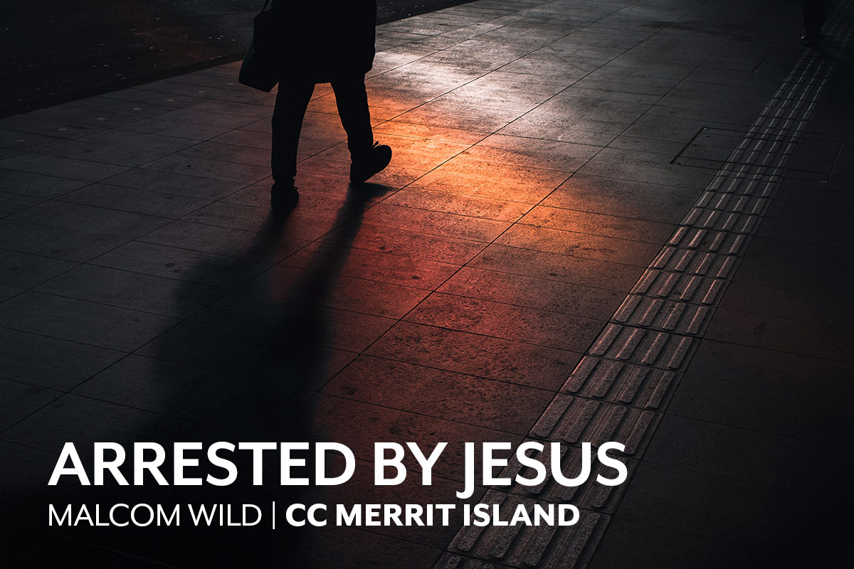 Arrested by Jesus