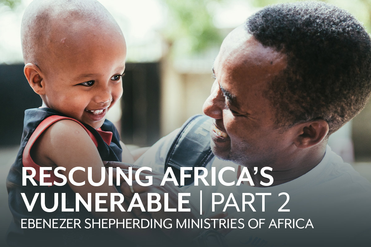 Rescuing Africa's Vulnerable in Jesus' Name—Part 2
