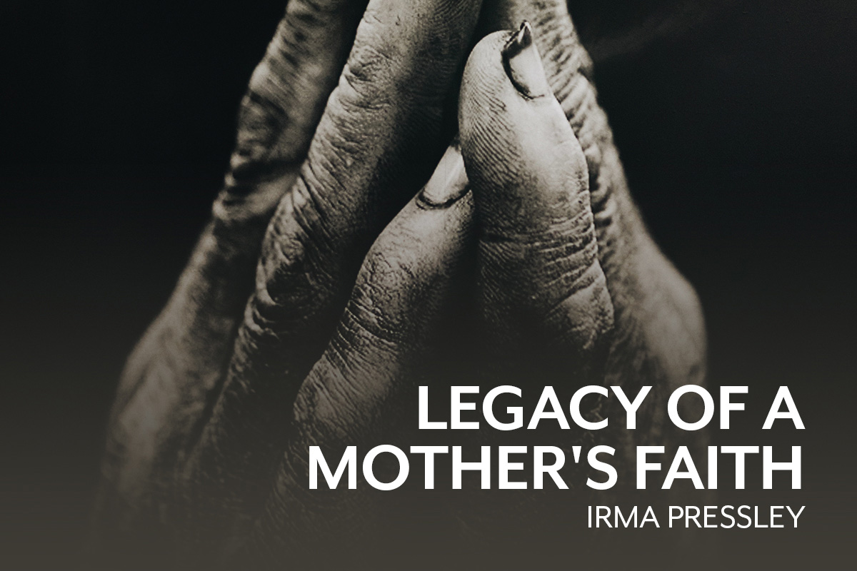 Legacy of a Mother's faith