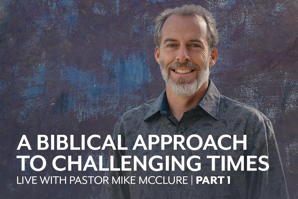 LIVE with Pastor Mike McClure—Part 1