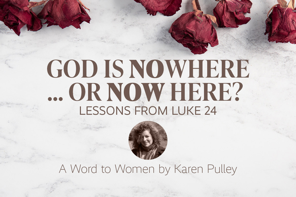 Karen Pulley: Is God Nowhere or Now Here?